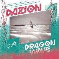 Image of Dazion - Dragon Wave/Vx Ltd