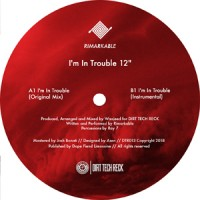 Image of Rimarkable - I'm In Trouble