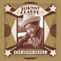 Image of Johnny Clarke - Creation Rebel