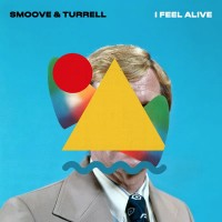 Image of Smoove & Turrell - I Feel Alive / Mr Hyde