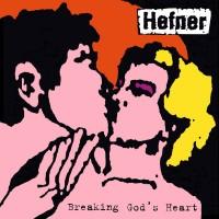 Image of Hefner - Breaking God's Heart - Vinyl Reissue