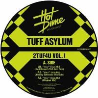 Image of Tuff Asylum / Anthill Mob - 2TUF4U Vol 1 (Karl Brown, Jeremy Sylvester, Diy, DEM2 Mixes)