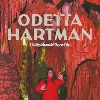 Image of Odetta Hartman - Old Rockhounds Never Die