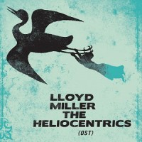 Image of Lloyd Miller & The Heliocentrics - Lloyd Miller & The Heliocentrics (OST)
