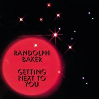 Image of Randolph Baker - Getting Next To You