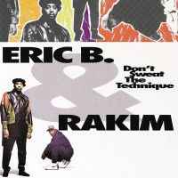 Image of Eric B & Rakim - Don't Sweat The Technique