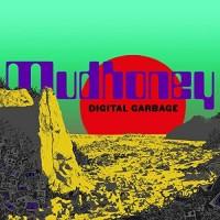 Image of Mudhoney - Digital Garbage