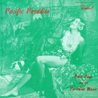 Image of Paul Page And His Paradise Music - Pacific Paradise