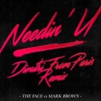 Image of The Face Vs Mark Brown & Adam Shaw - Needin' U – Dimitri From Paris Remix