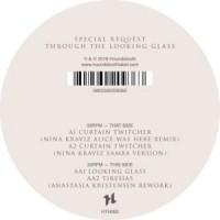 Image of Special Request - Through The Looking Glass - Inc. Nina Kraviz / Anastasia Kristensen Remixes