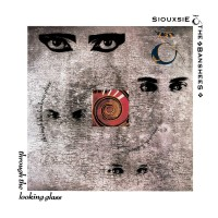 Image of Siouxsie & The Banshees - Through The Looking Glass