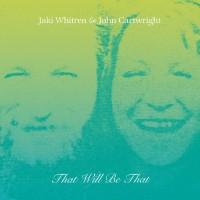 Jaki Whitren / John Cartwright - That Will Be That