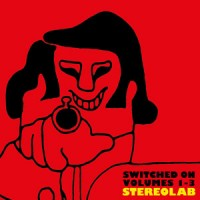 Image of Stereolab - Switched On Volumes 1-3