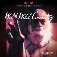 Brocker Way - Wild Wild Country : Original Music From The Netflix Documentary Series