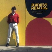 Image of Robert Rental - Different Voices For You. Different Colours For Me. Demos 1980