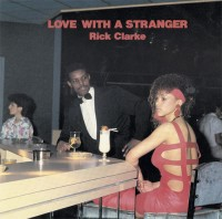 Image of Rick Clarke - Love With A Stranger