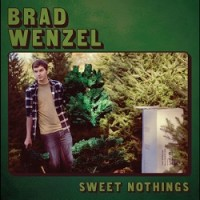 Image of Brad Wenzel - Sweet Nothings