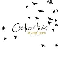 Cocteau Twins - Treasure Hiding: The Fontana Years