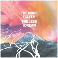 Image of We Were Promised Jetpacks - The More I Sleep The Less I Dream