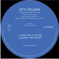 Amy Douglas - Never Saw It Coming - Inc. Crooked Man Remix