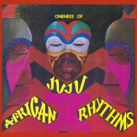 Oneness Of Juju - African Rhythms (2018 Reissue)