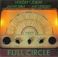 Image of Holger Czukay, Jah Wobble, Jaki Liebezeit - Full Circle