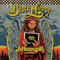 Image of Mark Isham - Arkangel : Black Mirror