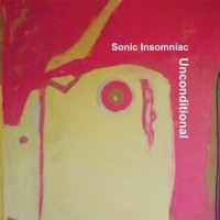 Image of Sonic Insomniac - Unconditional