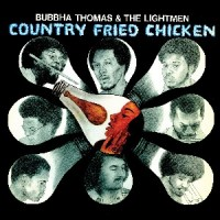 Image of Bubbha Thomas & The Lightmen - Country Fried Chicken