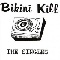 Image of Bikini Kill - The Singles