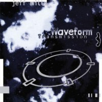 Jeff Mills - Waveform Transmission Vol.3
