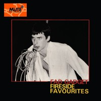 Image of Fad Gadget - Fireside Favourites - Mute 4.0 (1978>Tomorrow) Edition