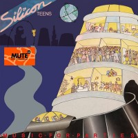 Image of Silicon Teens - Music For Parties - Mute 4.0 (1978>Tomorrow) Ediiton