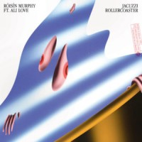 Roisin Murphy - Jacuzzi Rollercoaster Ft. Ali Love / Can't Hang On (Produced By Maurice Fulton)