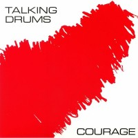 Talking Drums - Courage