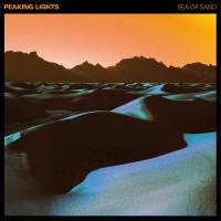 Peaking Lights - Sea Of Sand