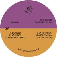 Shit Robot - Cubed / Rotation - Inc. Edmonson & Vin Sol Remixes