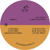 Image of Shit Robot - Cubed / Rotation - Inc. Edmonson & Vin Sol Remixes