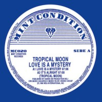Tropical Moon - Love Is A Mystery