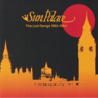Image of Sunpalace - The Lost Songs 1982-1984