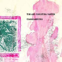 Charalambides - Charalambides: Tom And  Christina Carter