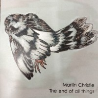 Image of Martin Christie - The End Of All Things