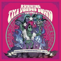Image of Various Artists - Running The Voodoo Down Vol.2 - Explorations In Psych-rock-funk-soul-jazz 1965-77
