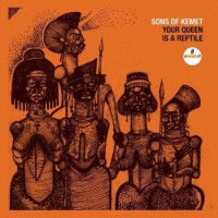 Image of Sons Of Kemet - Your Queen Is A Reptile
