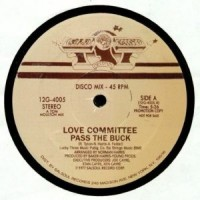 Image of Love Committee - Pass The Buck - Inc. Jo Claussell / Tom Moulton Remixes
