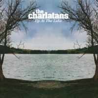 Image of The Charlatans - Up At The Lake - 180 Gram Vinyl Reissue