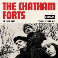 Image of The Chatham Forts - Not Fade Away / I Wanna Be Your Man