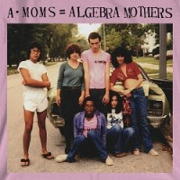 Image of Algebra Mothers - A-Moms + Algebra Mothers