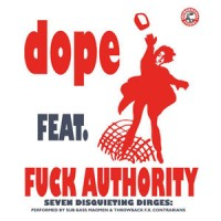 Dope Feat. Fuck Authority (Julian Cope) - Seven Disquieting Dirges: