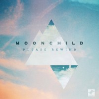 Image of Moonchild - Please Rewind
